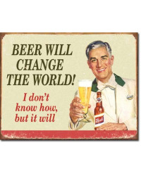 Plechová cedule Ephemera Beer Change the World 40 cm x 32 cm