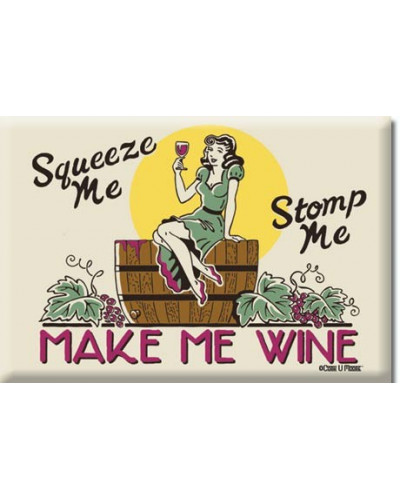 Magnet Make Me Wine