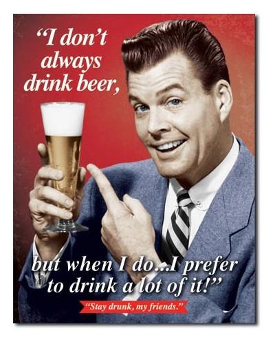 Plechová cedule Stay Drunk My Friends 32cm x 40cm