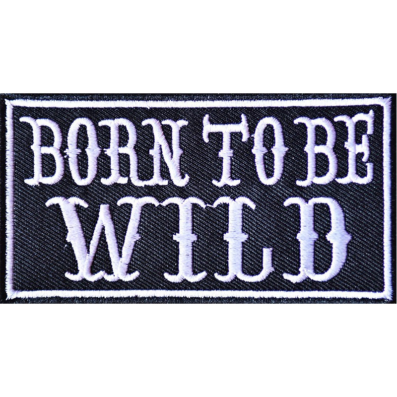 Moto nášivka Born to be Wild 10 cm x 5 cm