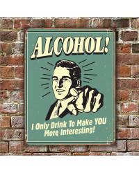 Plechová cedule Alcohol - You Interesting 40 cm x 32 cm w