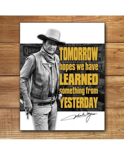 Plechová cedule John Wayne - Tomorrow 40 cm x 32 cm