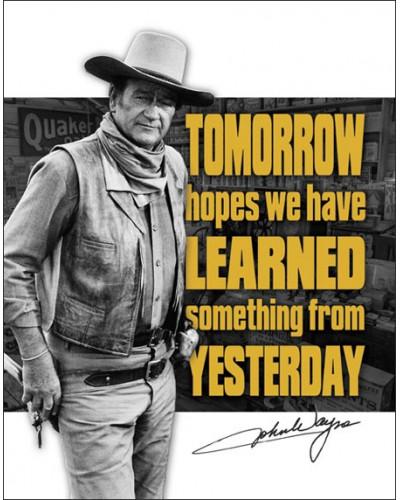 plechová cedule John Wayne - Tomorrow 2