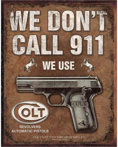 Plechová cedule COLT - We Dont Dial 911, 40 cm x 32 cm